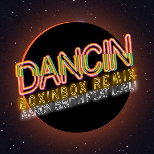 Dancin (BOXINBOX Remix) von Aaron Smith