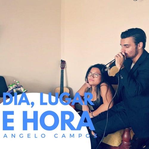 Dia, Lugar e Hora de Angelo Campos