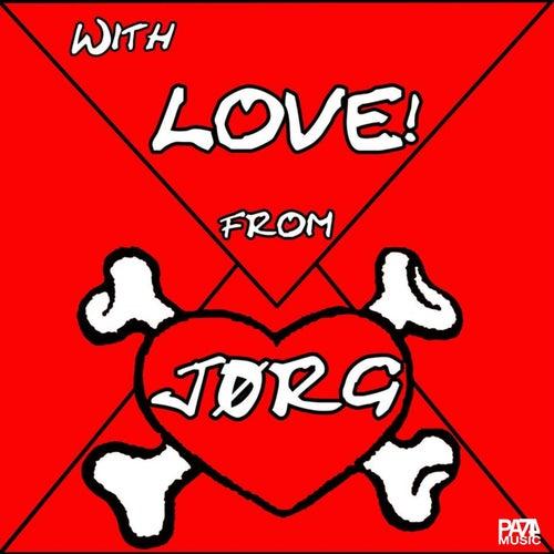 With Love! From Jørg von Jørg