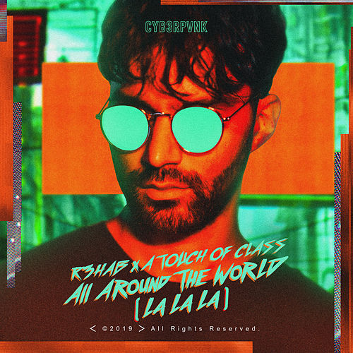All Around the World (La La La) de R3HAB