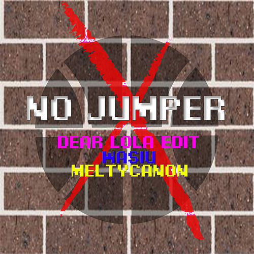 No Jumper (Dear Lola Edit) von Wasiu