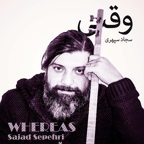 Whereas by Sajad Sepehri