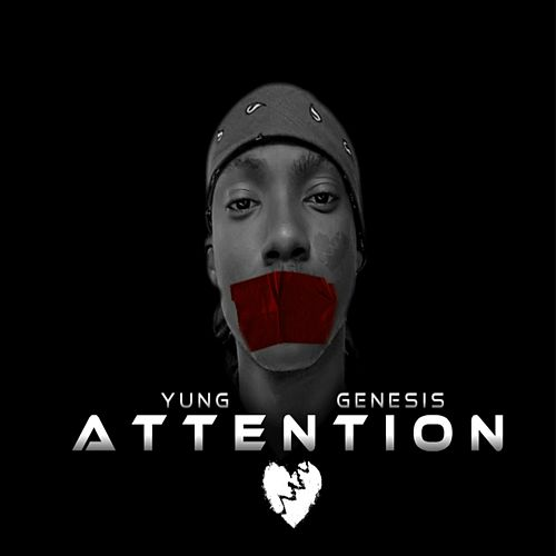 Attention by Yung Genesis