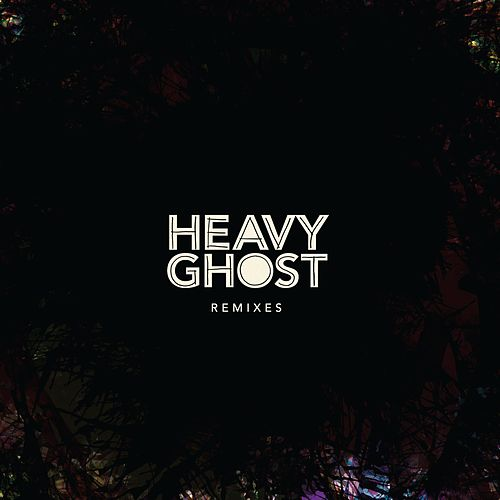 Heavy Ghost Remixes by DM Stith