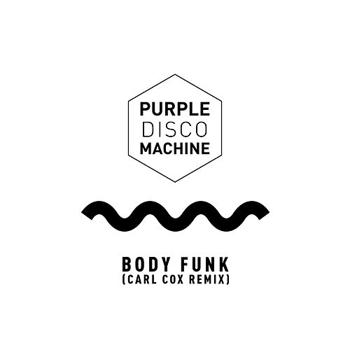 Body Funk (Carl Cox Remix) by Purple Disco Machine