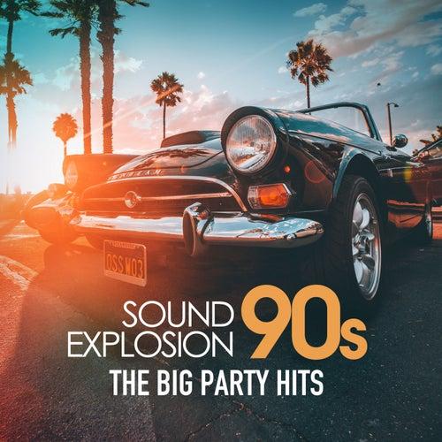 Sound Explosion 90s (The Big Party Hits) de Various Artists