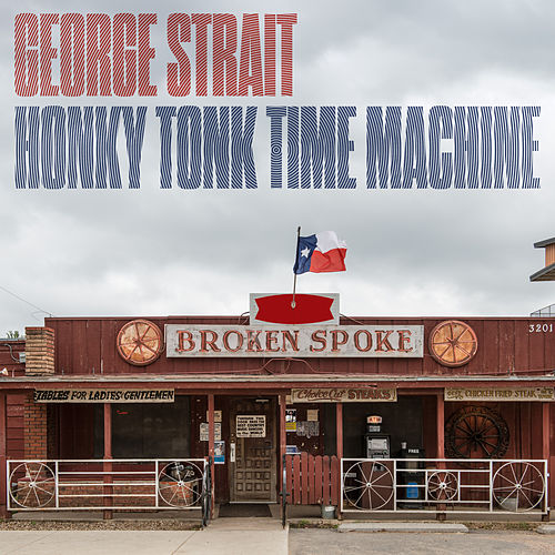 Honky Tonk Time Machine von George Strait