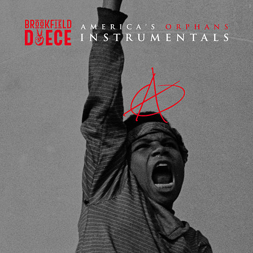 America's Orphans (Instrumentals) by Brookfield Duece