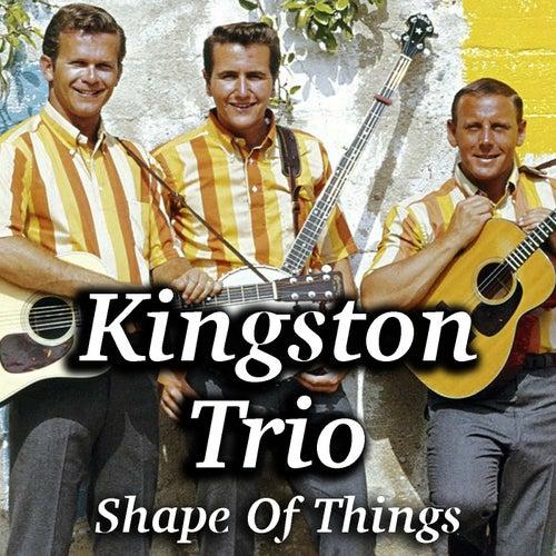 Shape Of Things de The Kingston Trio