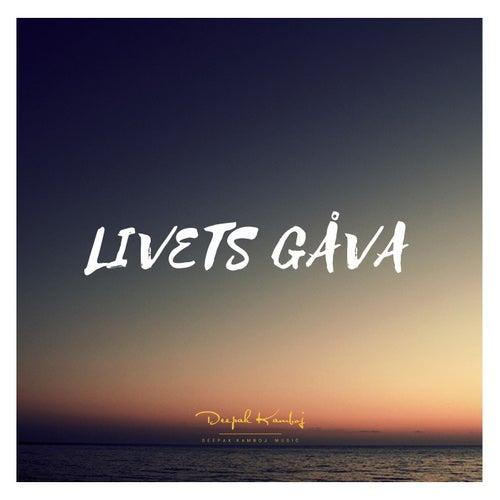 Livets Gåva by Deepak Kamboj Music