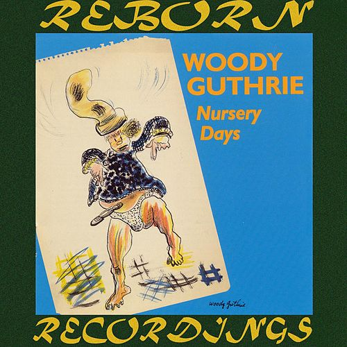 Nursery Days (HD Remastered) de Woody Guthrie