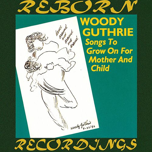 Songs to Grow on for Mother and Child (HD Remastered) de Woody Guthrie