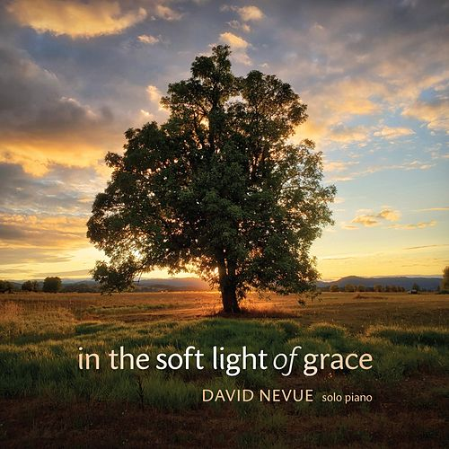 In the Soft Light of Grace de David Nevue