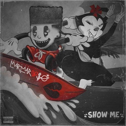 Show Me von MarMar Oso