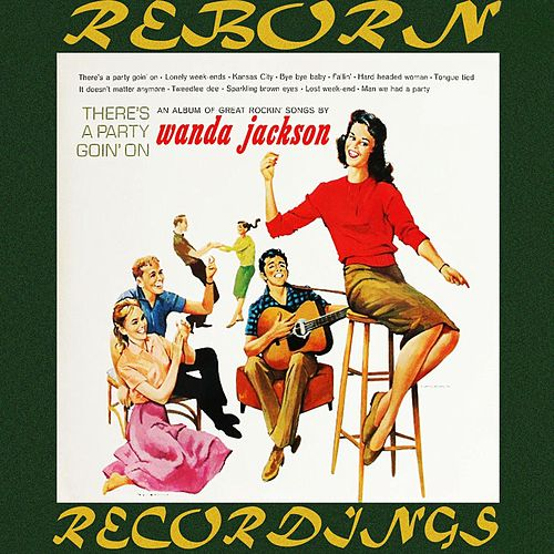 There's a Party Goin' On (HD Remastered) by Wanda Jackson