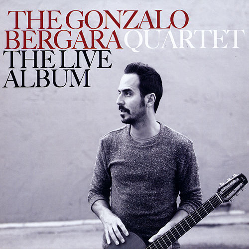 The Live Album de The Gonzalo Bergara Quartet