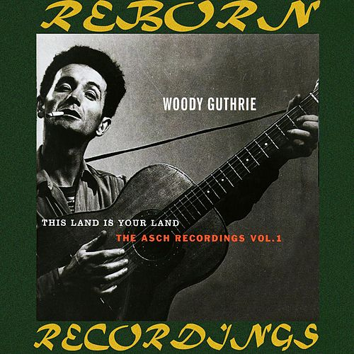 This Land Is Your Land, The Asch Recordings, Vol. 1 (HD Remastered) de Woody Guthrie