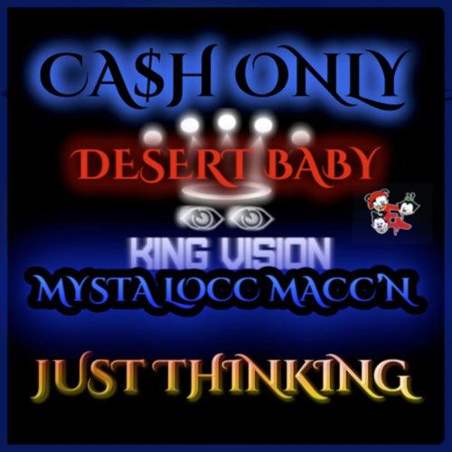 Just Thinking (feat. The Desert Baby, Mysta Locc Macc'n) von Cash Only