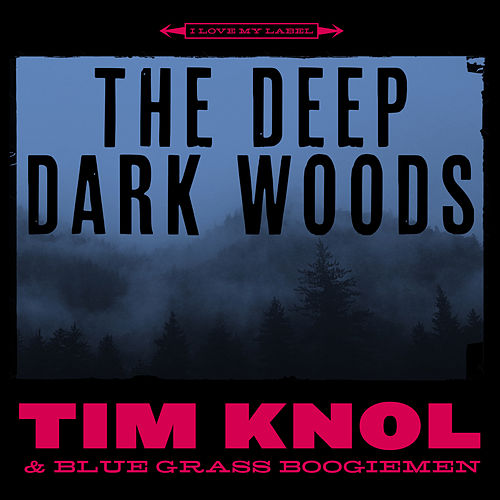 The Deep Dark Woods by Tim Knol