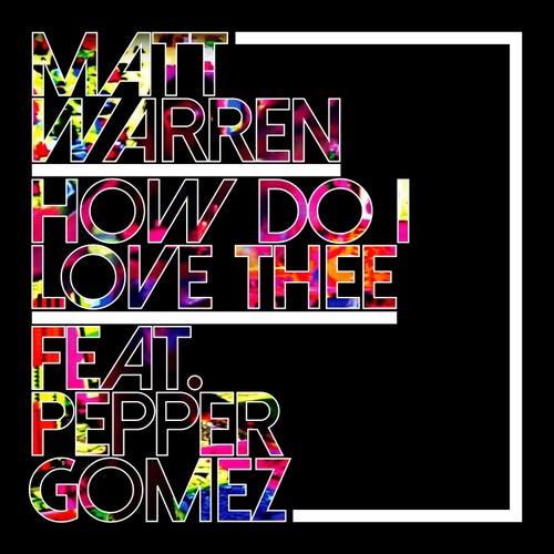 How Do I Love Thee (feat. Pepper Gomez) by Matt Warren