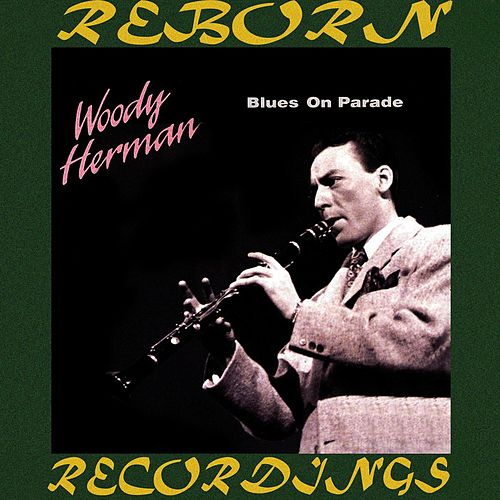 Blues on Parade (HD Remastered) de Woody Herman