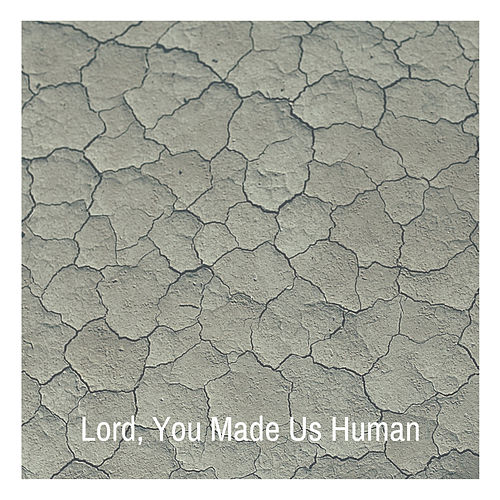 Lord, You Made Us Human by Dinah Washington