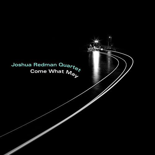 Come What May by Joshua Redman