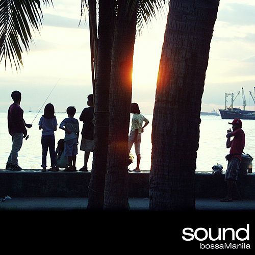 Bossamanila by The Sound