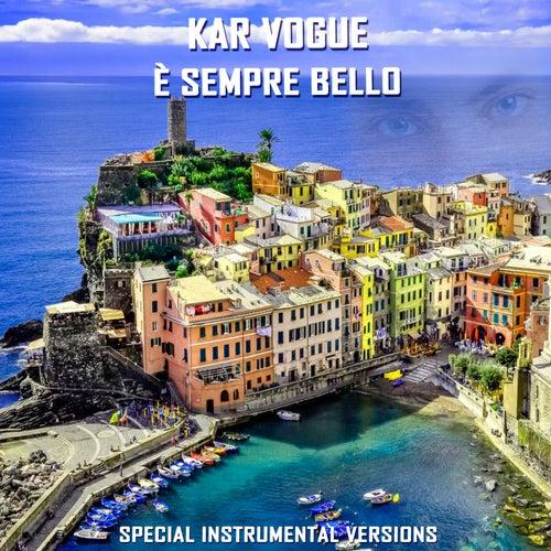 È Sempre Bello (Special Instrumental Versions) von Kar Vogue