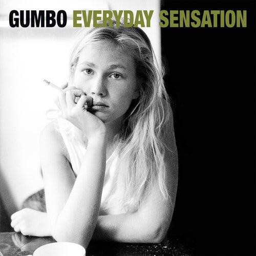 Everyday Sensation by Gumbo