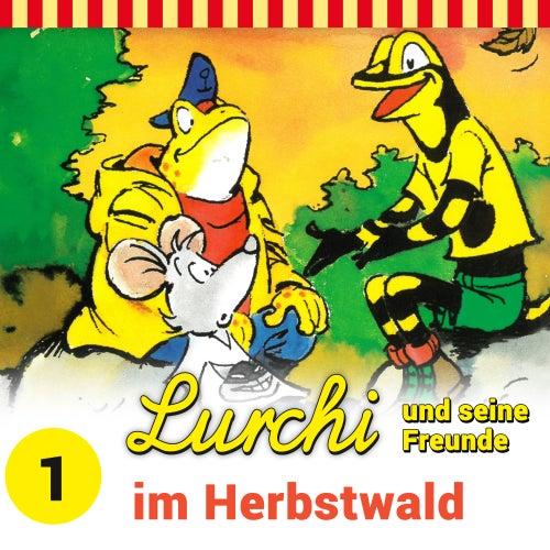 Folge 1: Lurchi und seine Freunde im Herbstwald von Lurchi und seine Freunde
