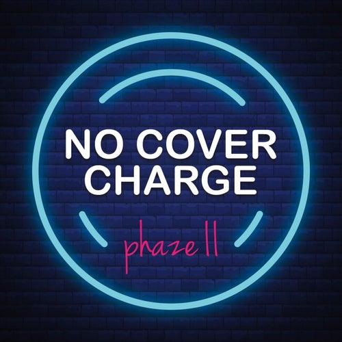 No Cover Charge de Phaze Ii