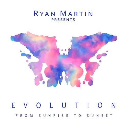 Evolution - from Surise to Sunset by Ryan Martin
