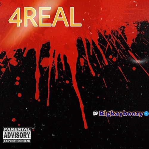 4real by Bigkaybeezy