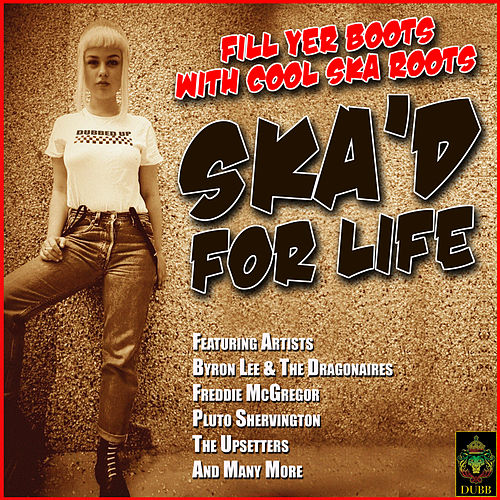 Ska'd For Life - Fill Yer Boots With Cool Ska Roots by Various Artists
