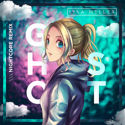 Ghost (Nightcore Remix) de Lisa Heller