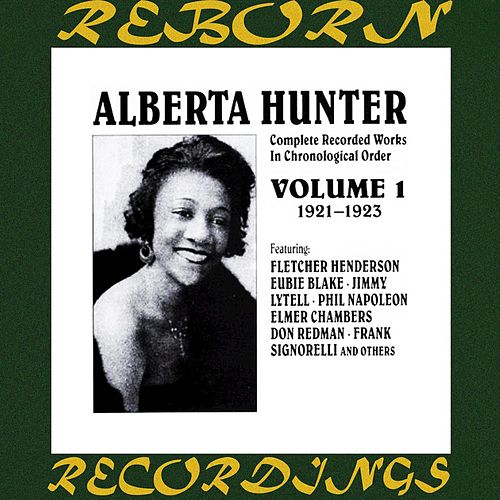 Complete Recorded Works, Vol. 1 (1921-1923) (HD Remastered) by Alberta Hunter
