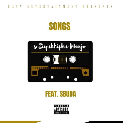 Seziyakhipha Manje (feat. Sbuda) by Songs