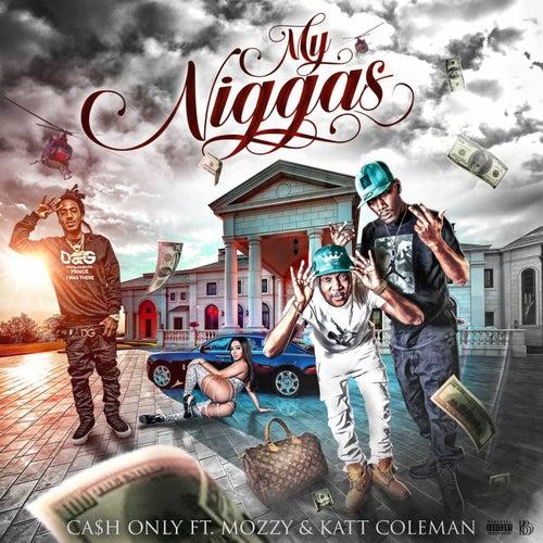 My Nigga's (feat. Katt Coleman, Mozzy) von Cash Only