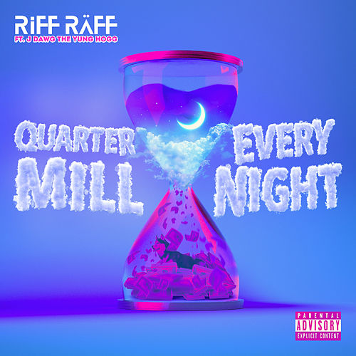 JODY HiGHROLLER QUARTER MiLL EVERY NIGHT von Riff Raff