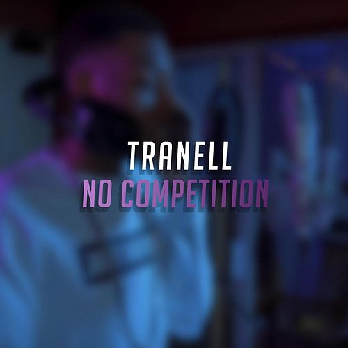 No Competiton (Freestyle) by Tranell