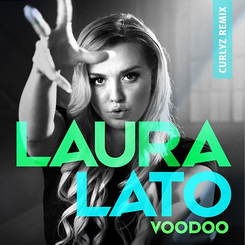 Voodoo (Curlyz Remix) by Laura Lato