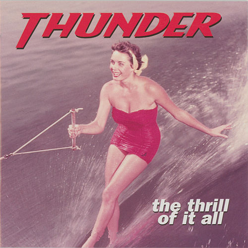 The Thrill of It All (Expanded) by Thunder