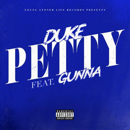 Petty (feat. Gunna) von Lil' Duke
