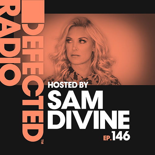 Defected Radio Episode 146 (hosted by Sam Divine) de Defected Radio