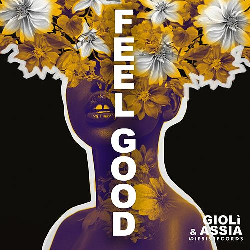 Feel Good de Giolì & Assia