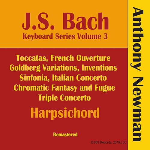 J.S. Bach Keyboard Series, Vol. III (Remastered) by Anthony Newman
