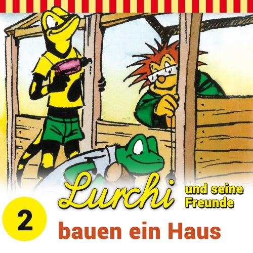 Folge 2: Lurchi und seine Freunde bauen ein Haus von Lurchi und seine Freunde