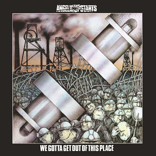 We Gotta Get Out of This Place von Angelic Upstarts