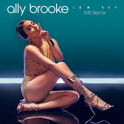 Low Key (MK Remix) by Ally Brooke